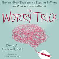 Anxiety Expert Dr. David Carbonell on Worry and Anxiety